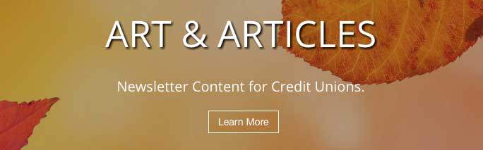 Newsletter Content for Credit Unions